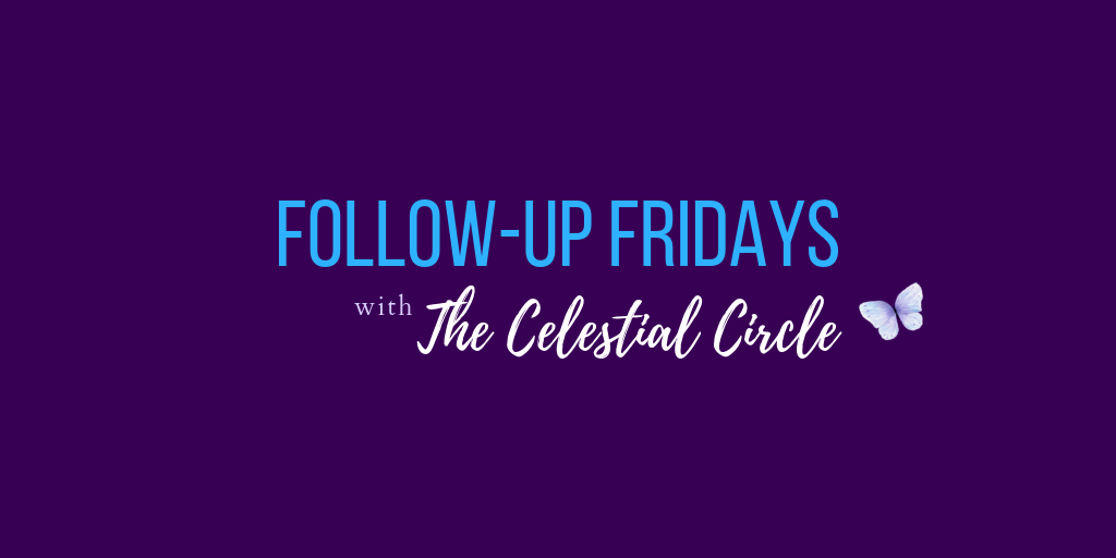 Follow-Up Fridays in The Celestial Circle