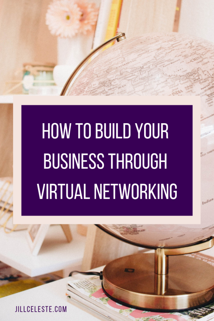 How To Build Your Business Through Virtual Networking by Jill Celeste