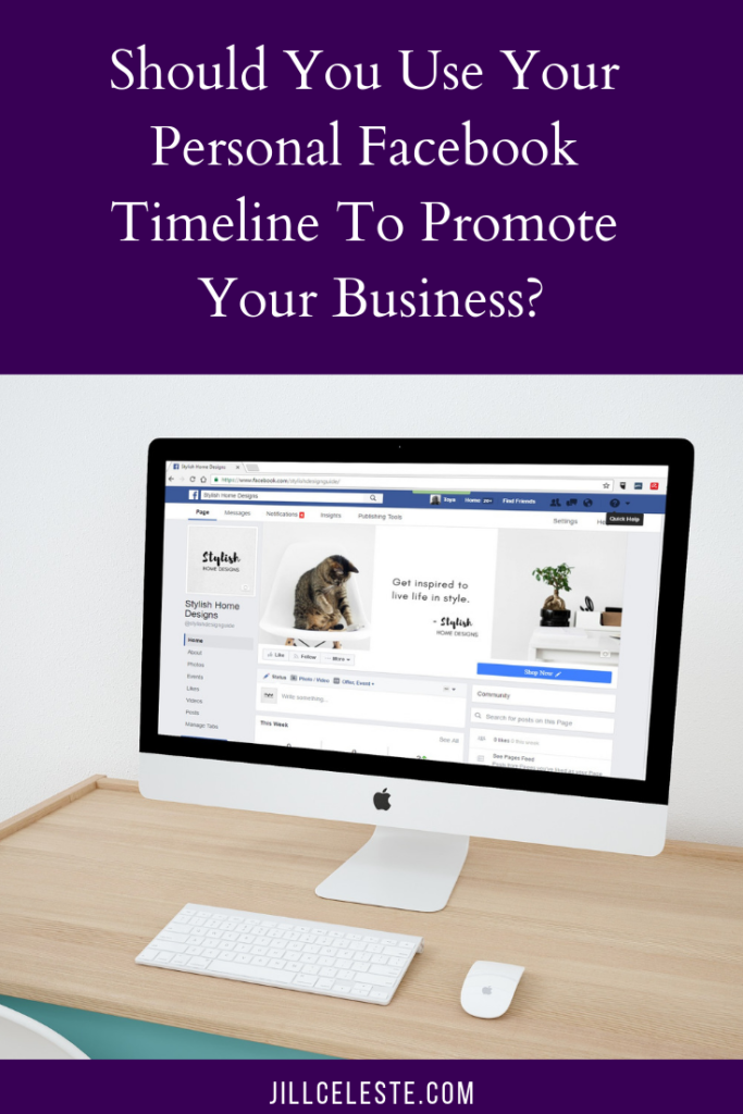 Should You Use Your Personal Facebook Timeline To Promote Your Business? by Jill Celeste