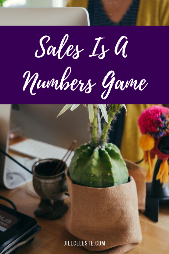 Sales Is A Numbers Game by Jill Celeste