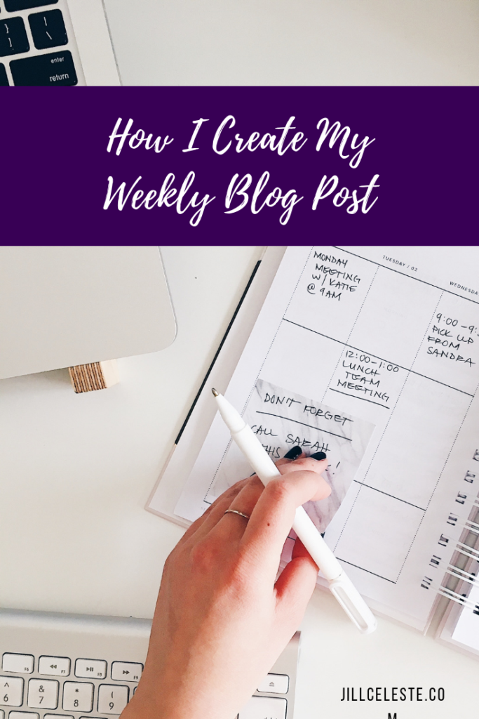 How I Create My Weekly Blog Post by Jill Celeste