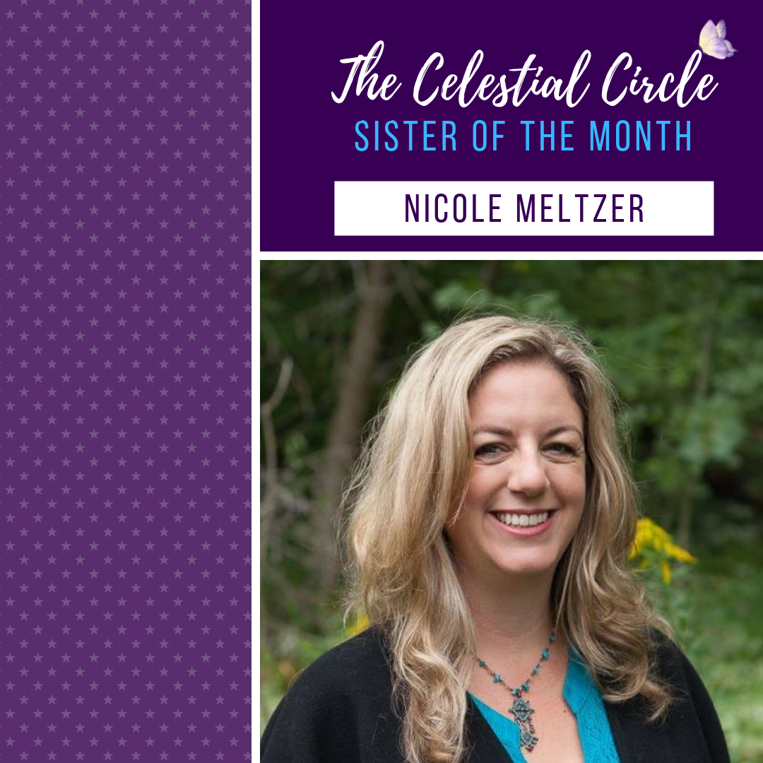 Meet Nicole Meltzer, sister of the month for The Celestial Circle