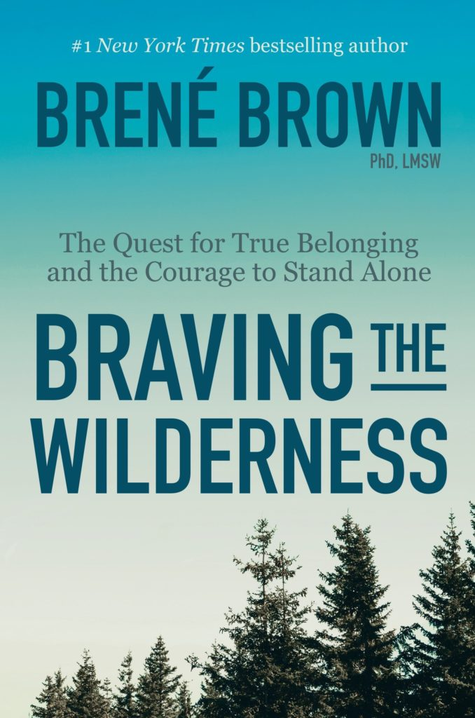 Book Review: Braving The Wilderness by Brene' Brown