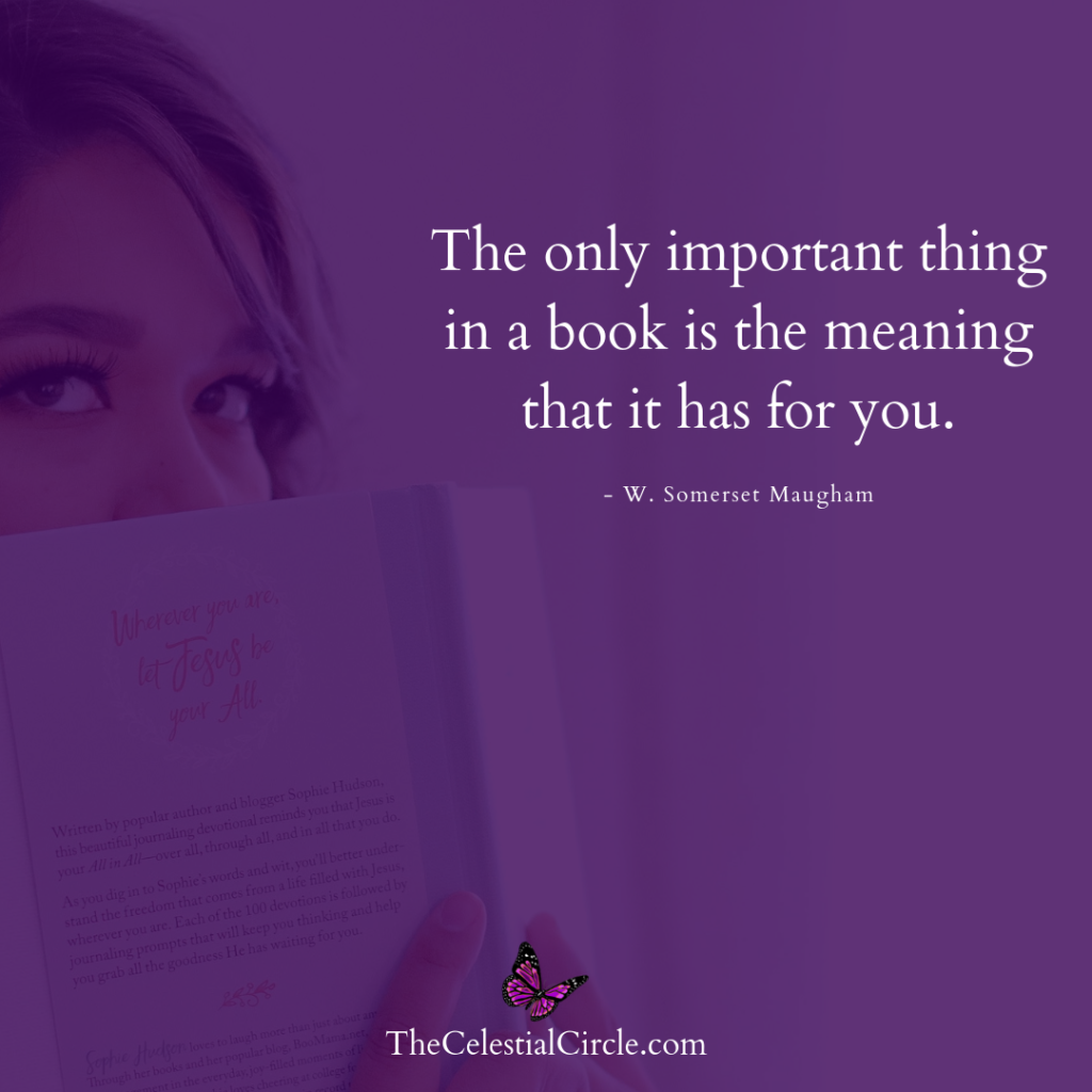 The most important thing in a book is the meaning it has for you. - W. Somerset Maugham