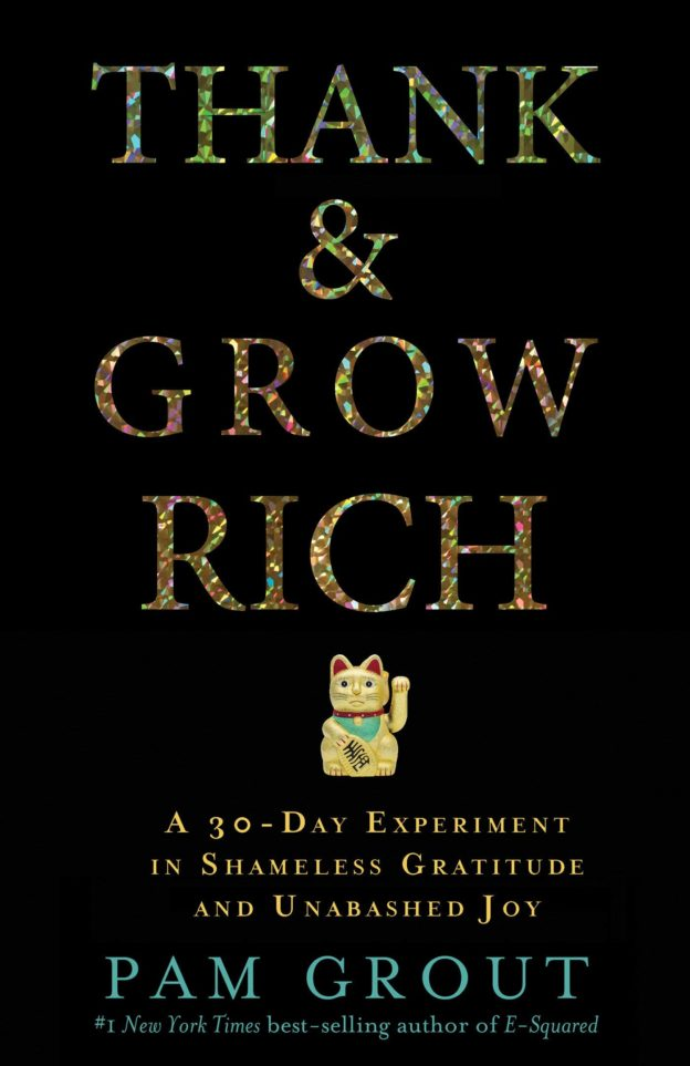 Jill Celeste's book review of Thank & Grow Rich by Pam Grout