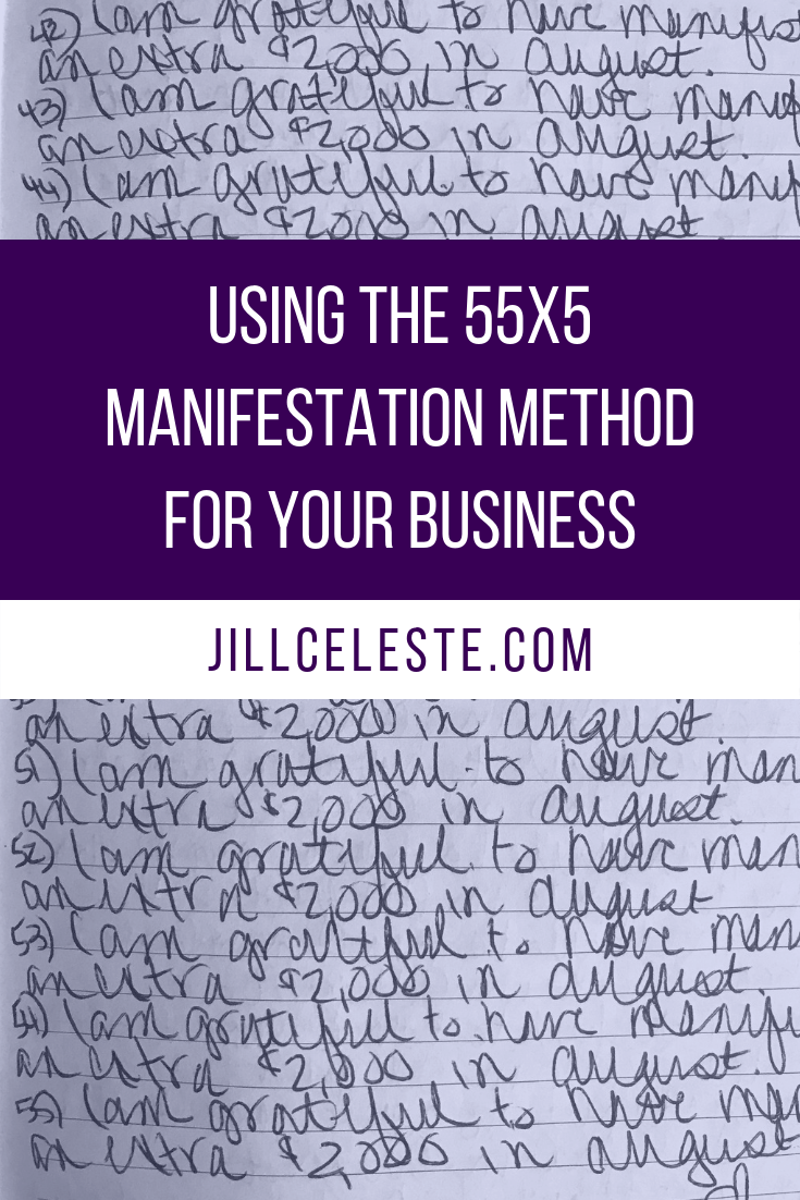 Using the 55x5 Manifestation Method For Your Business by Jill Celeste