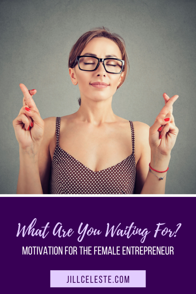 What Are You Waiting For? by Jill Celeste