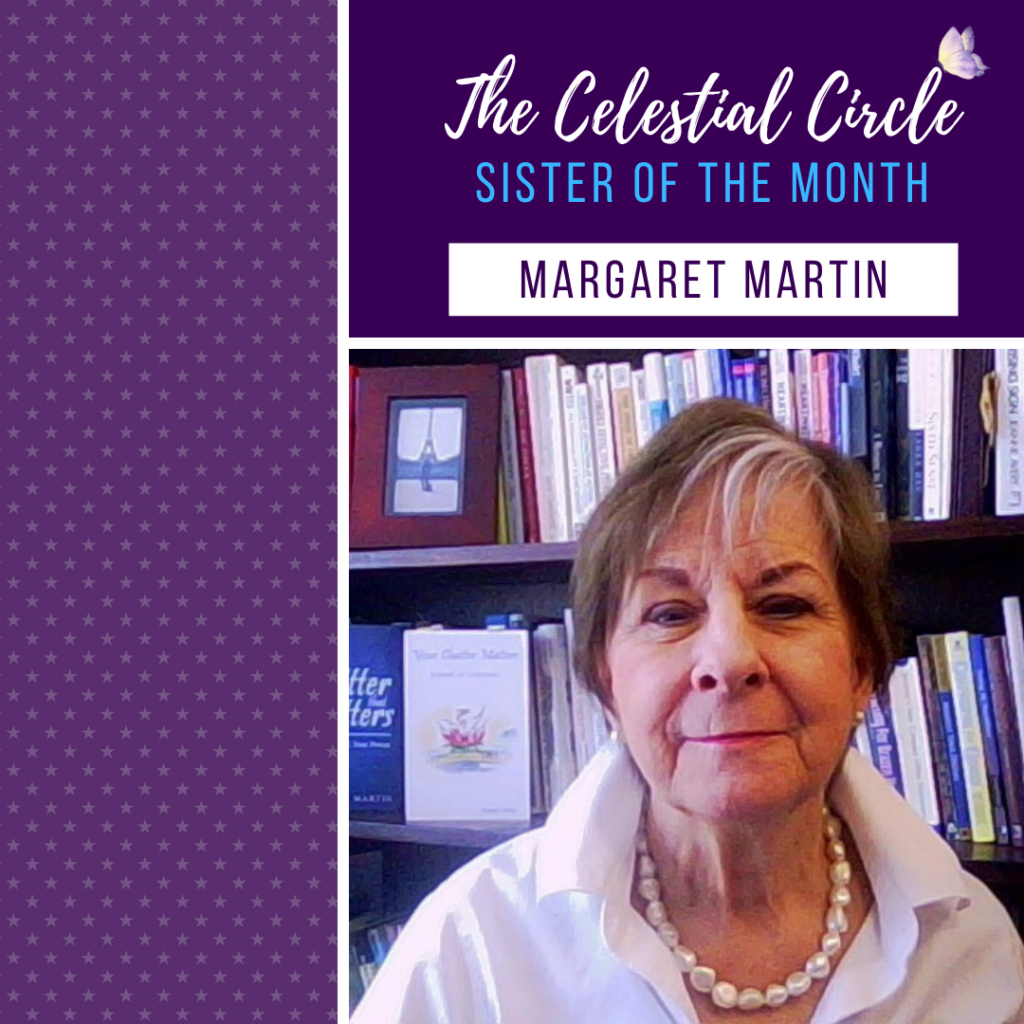 Margaret Martin, The Celestial Circle Sister of the Month