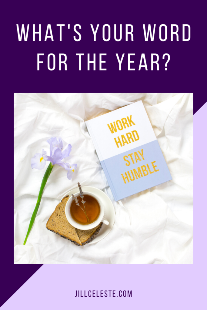 What's Your Word For The Year? by Jill Celeste