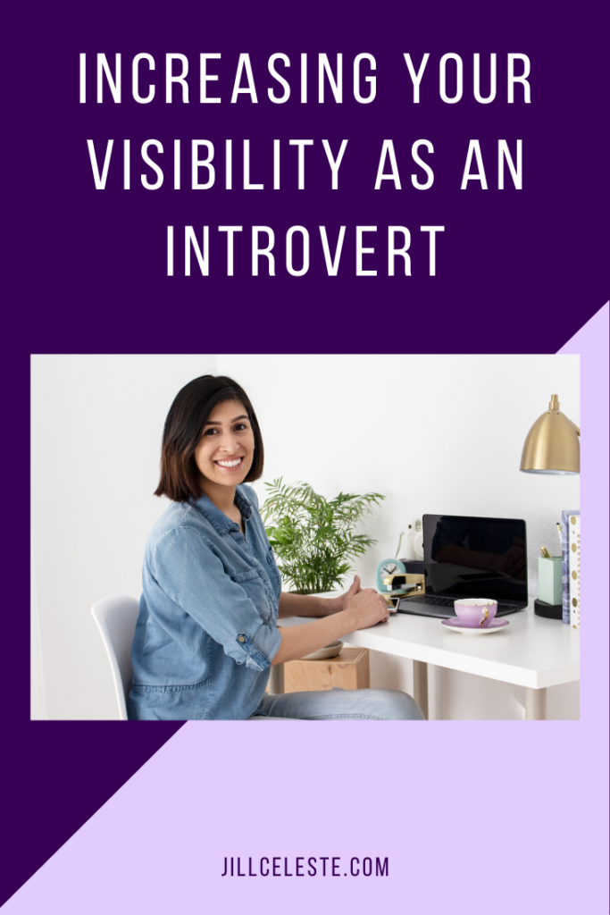 Increasing Your Visibility As An Introvert by Jill Celeste