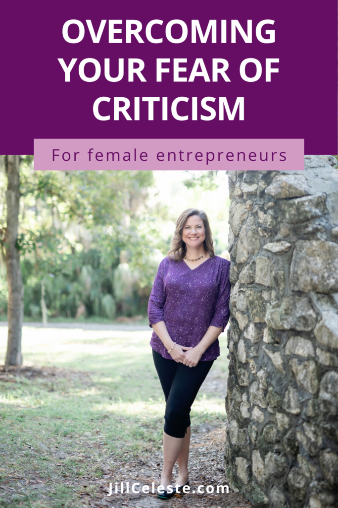 Overcoming Your Fear of Criticism by Jill Celeste
