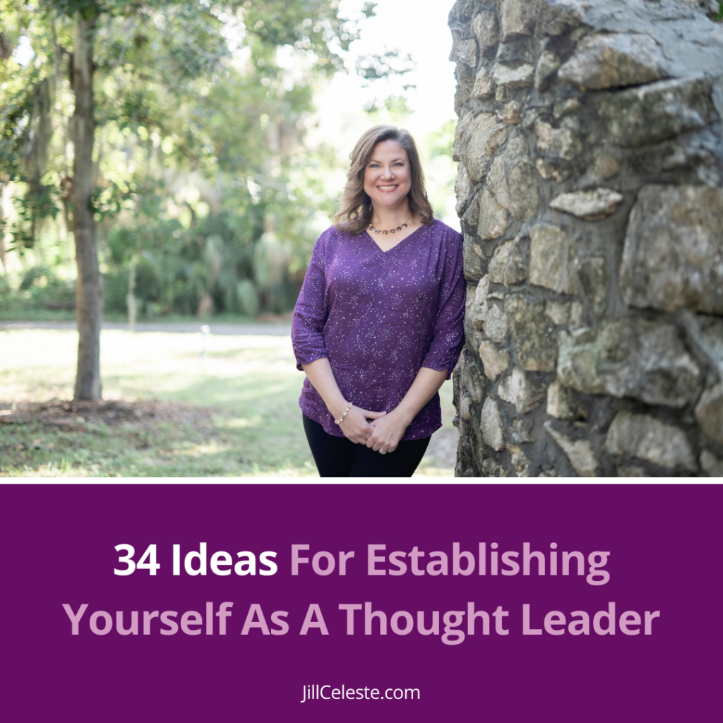 34 Ideas For Establishing Yourself As A Thought Leader