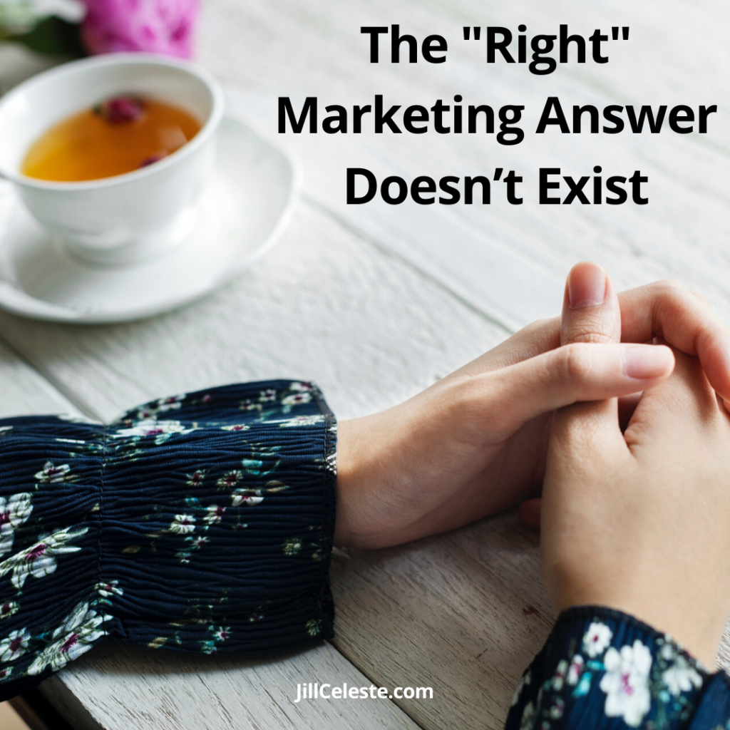 The Right Marketing Answer Doesn't Exist