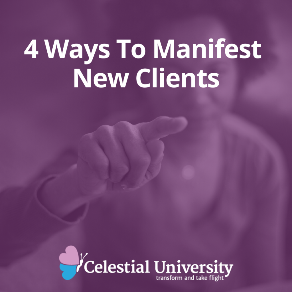 4 Ways To Manifest New Clients