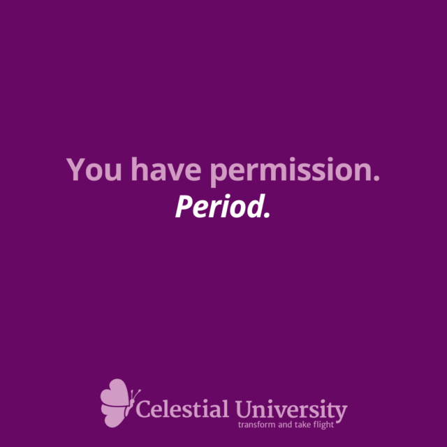 •	You have permission. Period. by Jill Celeste